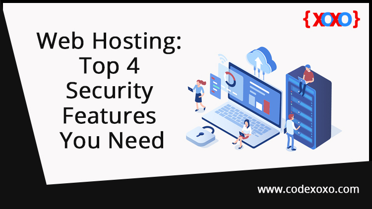 Web Hosting: Top 4 Security Features You Need